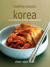 Cooking Classic Korea (eBook): A Step-By-Step Cookbook